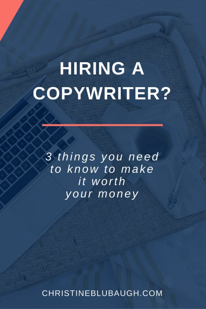 Are you thinking about hiring a copywriter? If you want to get the most out of your money, there are 3 things you have to  know before you get started. Click the image to check out this post!