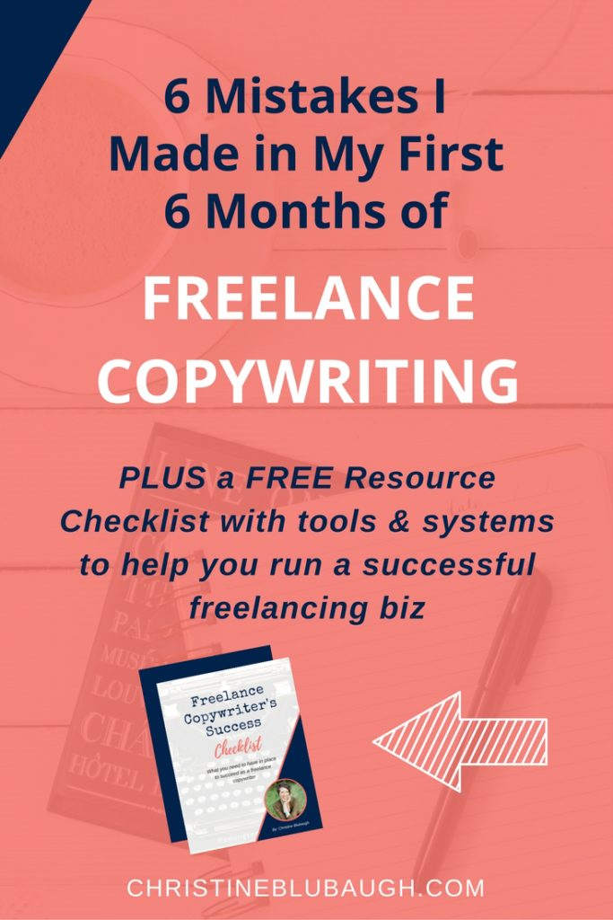 If you're a new or aspiring freelance copywriter, then this post is for you. Find out what mistakes I made in my first 6 months, and how you can avoid them. Plus grab a FREE checklist with the pieces you need to have in place to make your freelance copywriting business a total success.