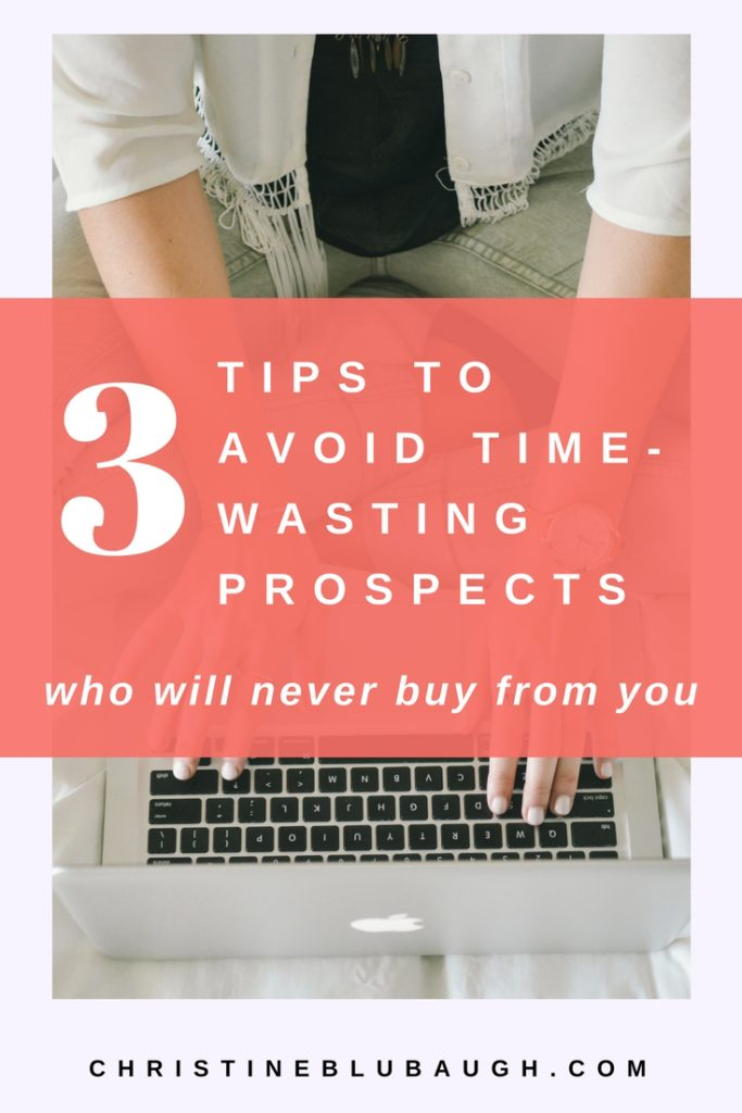 There's nothing worse than wasting time on people who aren't serious about hiring you! Here are 3 tips to help you avoid time-wasting prospects, PLUS a free guide to implementing a client application! from christineblubaugh.com